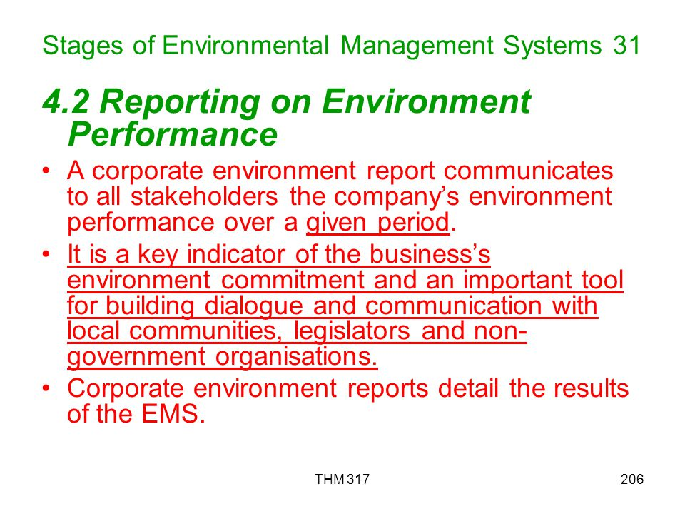 THM 317206 Stages of Environmental Management Systems 31 4.2 Reporting on Environment Performance A corporate environment report communicates to all stakeholders the companys environment performance over a given period.