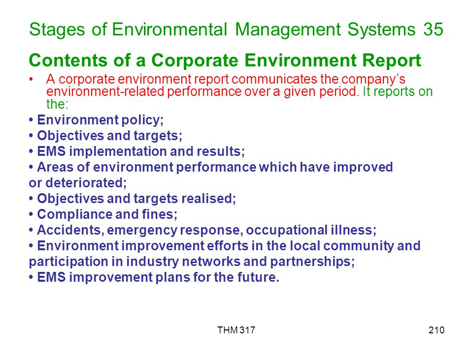 THM 317210 Stages of Environmental Management Systems 35 Contents of a Corporate Environment Report A corporate environment report communicates the companys environment-related performance over a given period.