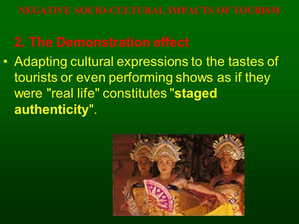 NEGATIVE SOCIO-CULTURAL IMPACTS OF TOURISM 3.