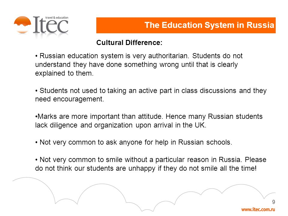 9 Cultural Difference: Russian education system is very authoritarian. Students do not understand they have done something wrong until that is clearly
