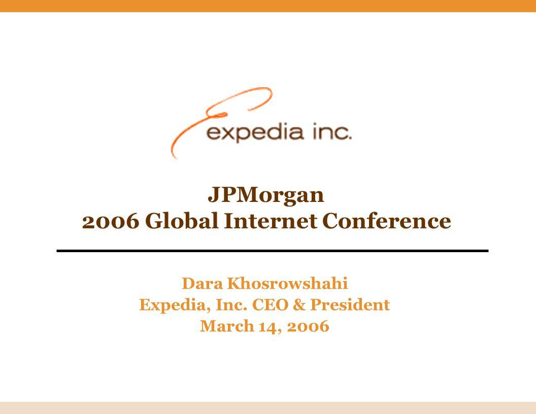 JPMorgan 2006 Global Internet Conference Dara Khosrowshahi Expedia, Inc.