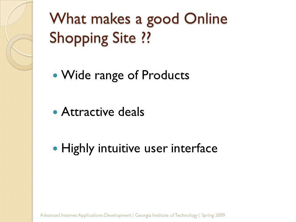 What makes a good Online Shopping Site .