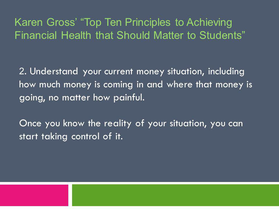 Karen Gross Top Ten Principles to Achieving Financial Health that Should Matter to Students 2.