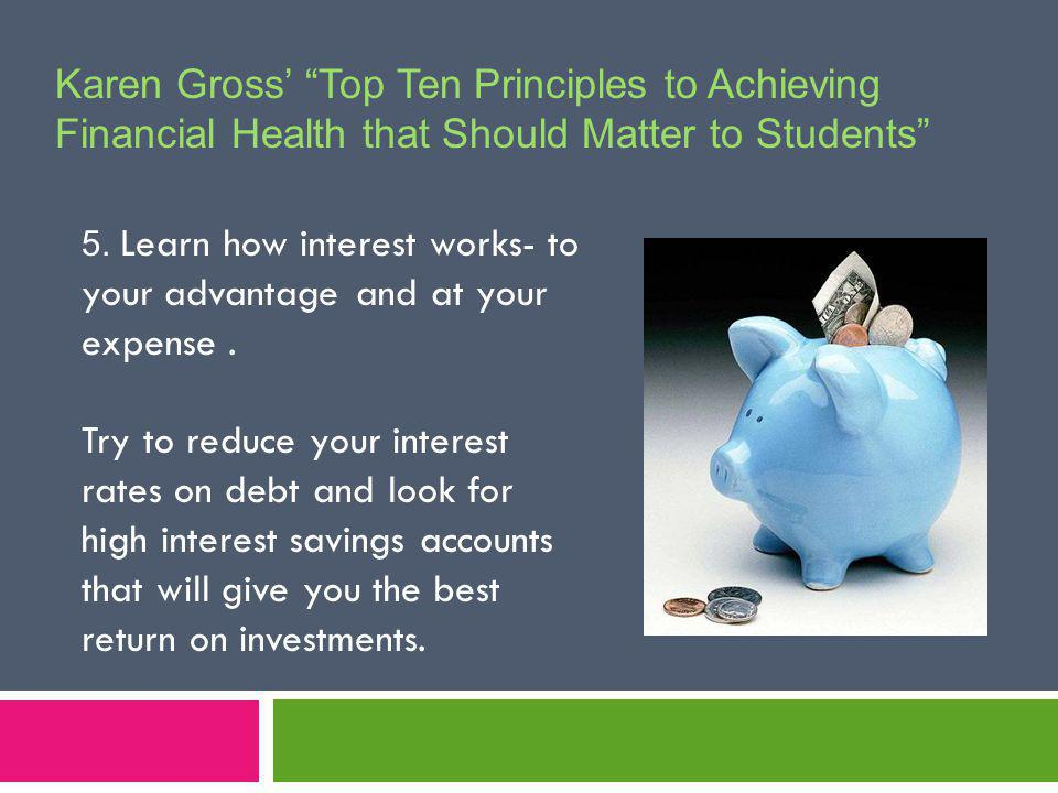 Karen Gross Top Ten Principles to Achieving Financial Health that Should Matter to Students 5.