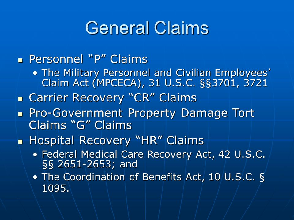 General Claims Personnel P Claims Personnel P Claims The Military Personnel and Civilian Employees Claim Act (MPCECA), 31 U.S.C.