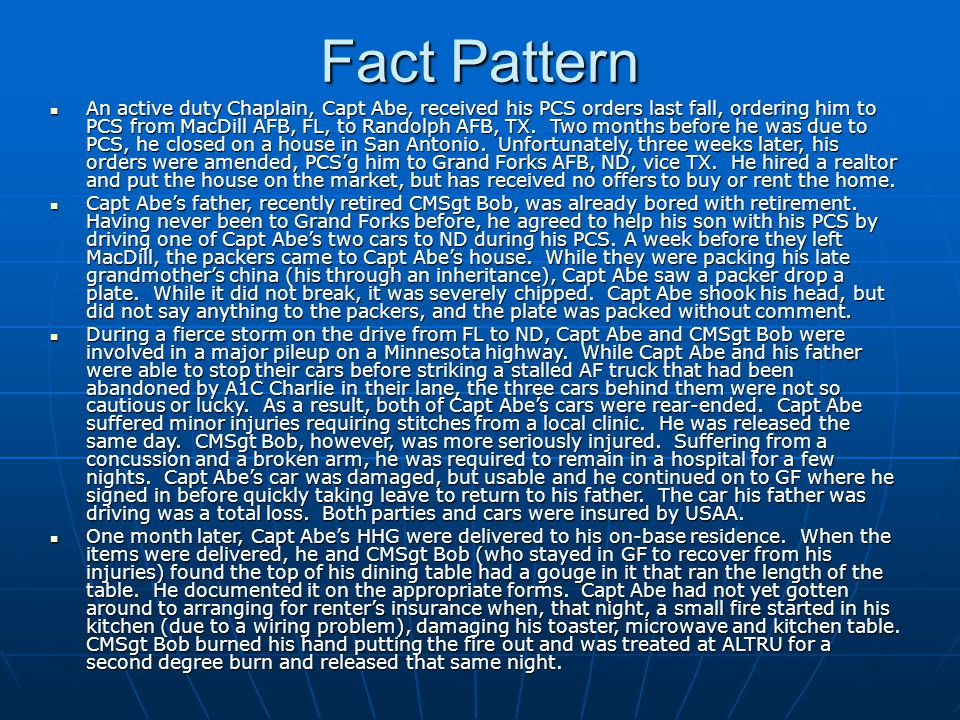 Fact Pattern An active duty Chaplain, Capt Abe, received his PCS orders last fall, ordering him to PCS from MacDill AFB, FL, to Randolph AFB, TX.