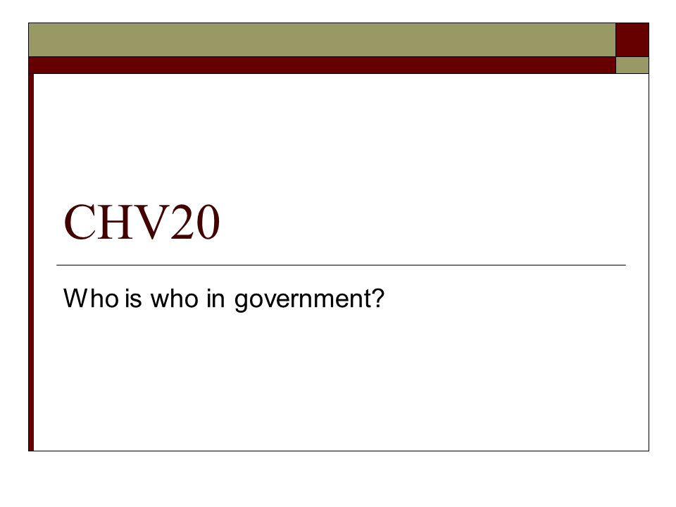 CHV20 Who is who in government?