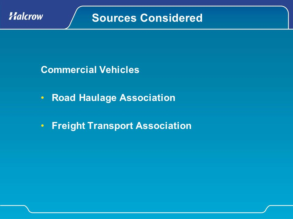 Sources Considered Commercial Vehicles Road Haulage Association Freight Transport Association
