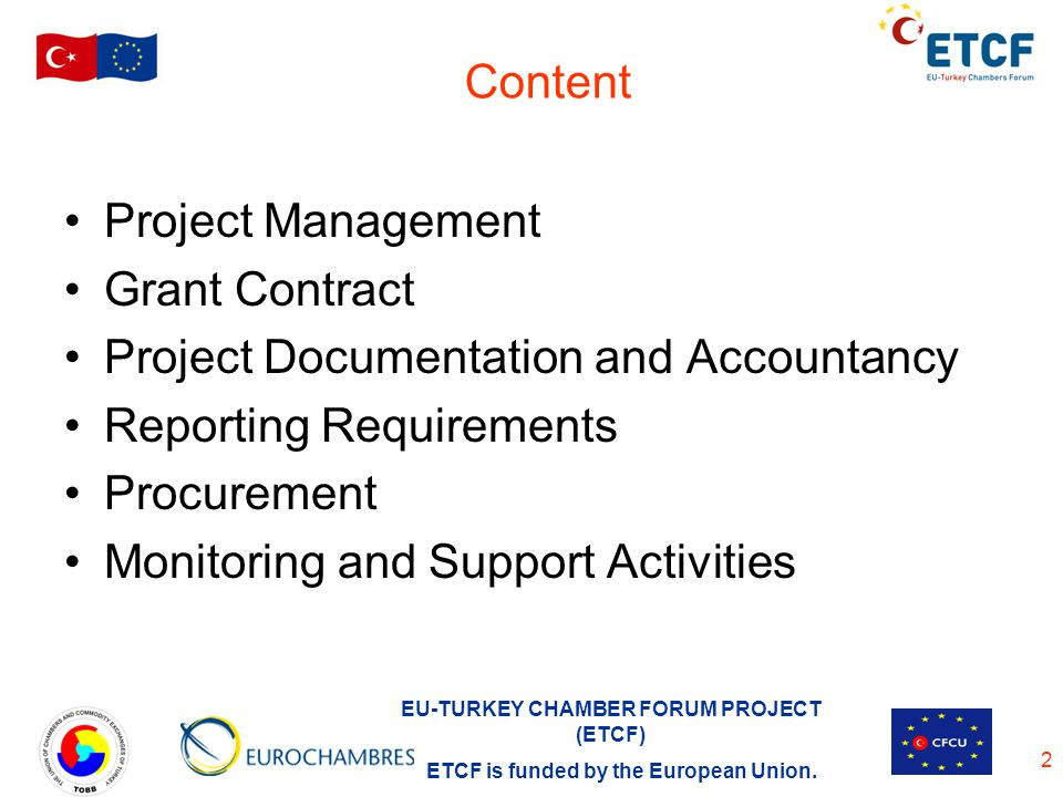 EU-TURKEY CHAMBER FORUM PROJECT (ETCF) ETCF is funded by the European Union.