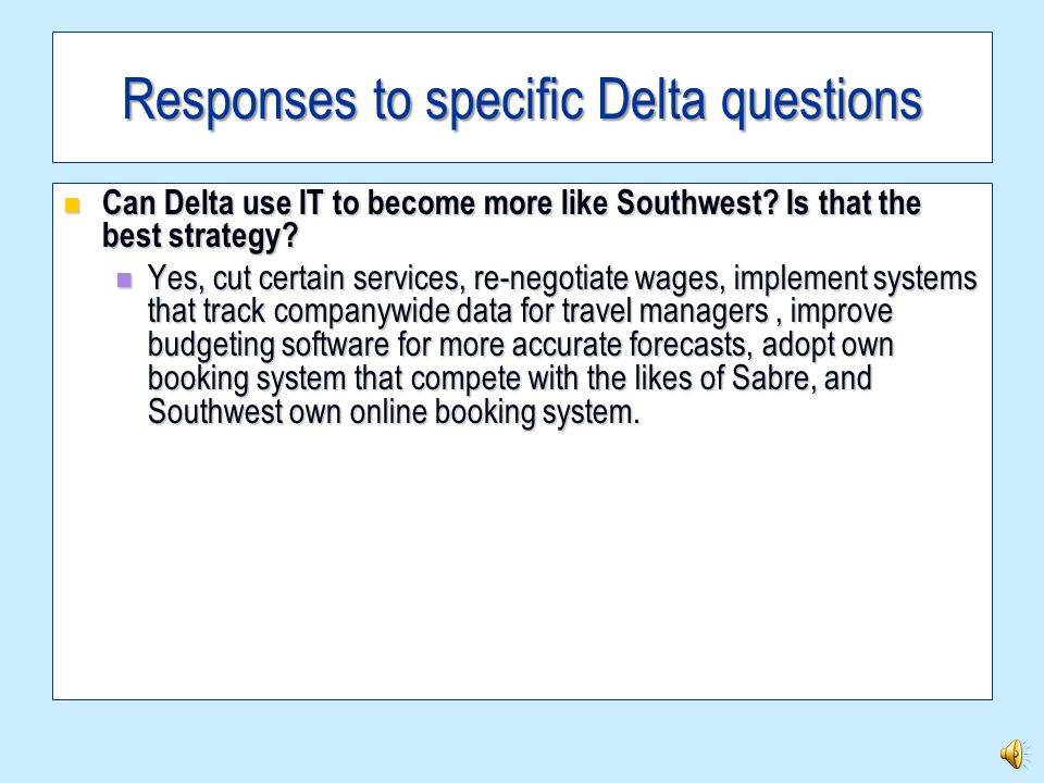Responses to specific Delta questions How does Delta use technology to reduce costs.