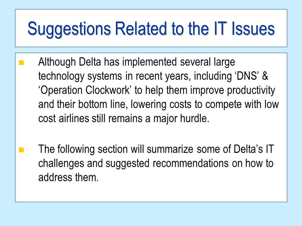 Responses to specific Delta questions Can Delta use IT to become more like Southwest.
