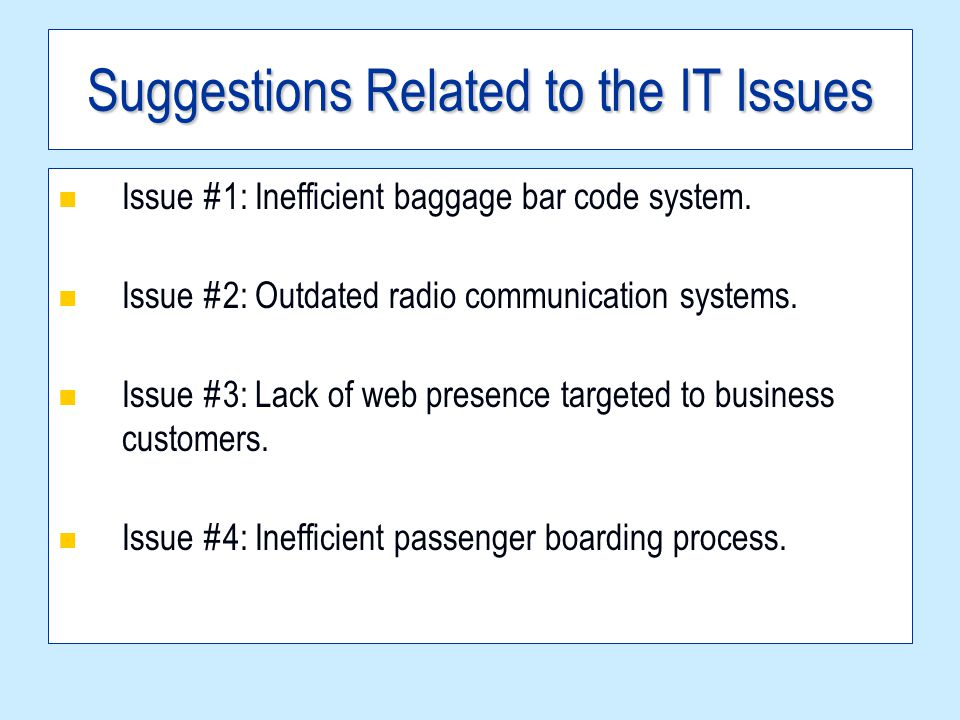 Suggestions Related to the IT Issues Although Delta has implemented several large technology systems in recent years, including DNS & Operation Clockwork to help them improve productivity and their bottom line, lowering costs to compete with low cost airlines still remains a major hurdle.