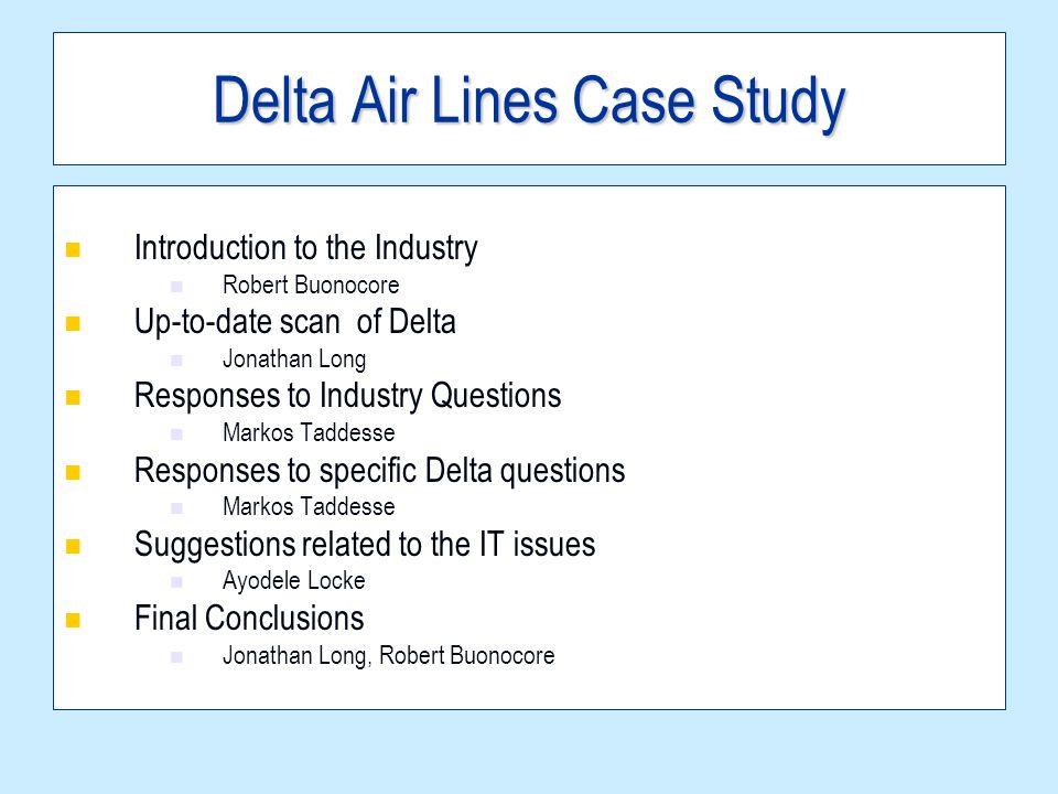 Delta Air Lines Case Study Prospectus Ayodele Locke Jonathan Long Markos Taddesse Robert Buonocore