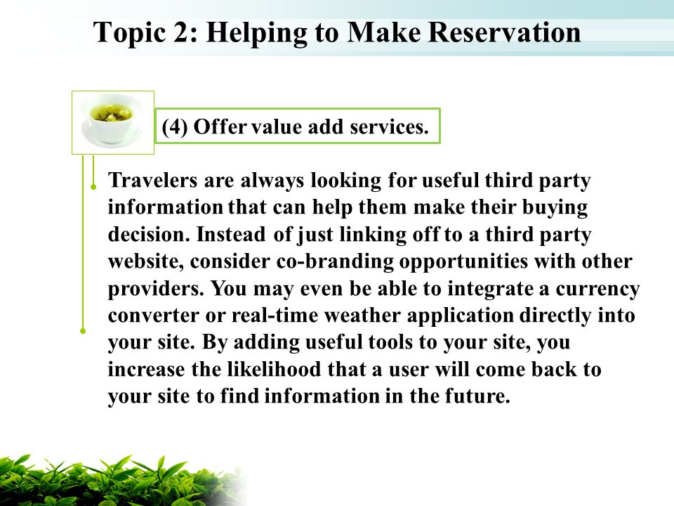 Topic 2: Helping to Make Reservation Travelers are always looking for useful third party information that can help them make their buying decision. In