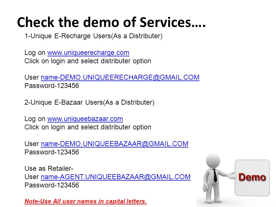 Check the demo of Services…. 1-Unique E-Recharge Users(As a Distributer) Log on www.uniqueerecharge.comwww.uniqueerecharge.com Click on login and sele