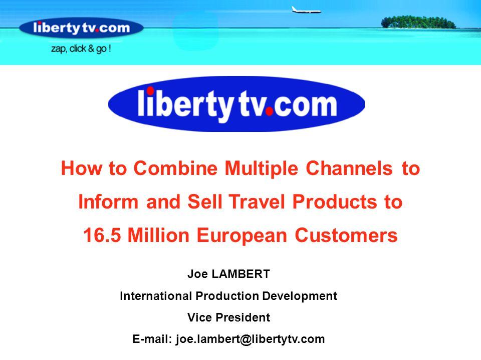 CONTENT 1.Presentation of LibertyTV 2.Internet & Call Centre 3.European Ambition 4.Case Study: Tunisia Tourist Board