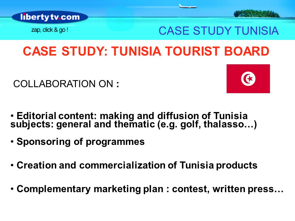 CASE STUDY TUNISIA CASE STUDY: TUNISIA TOURIST BOARD COLLABORATION ON : Editorial content: making and diffusion of Tunisia subjects: general and thematic (e.g.