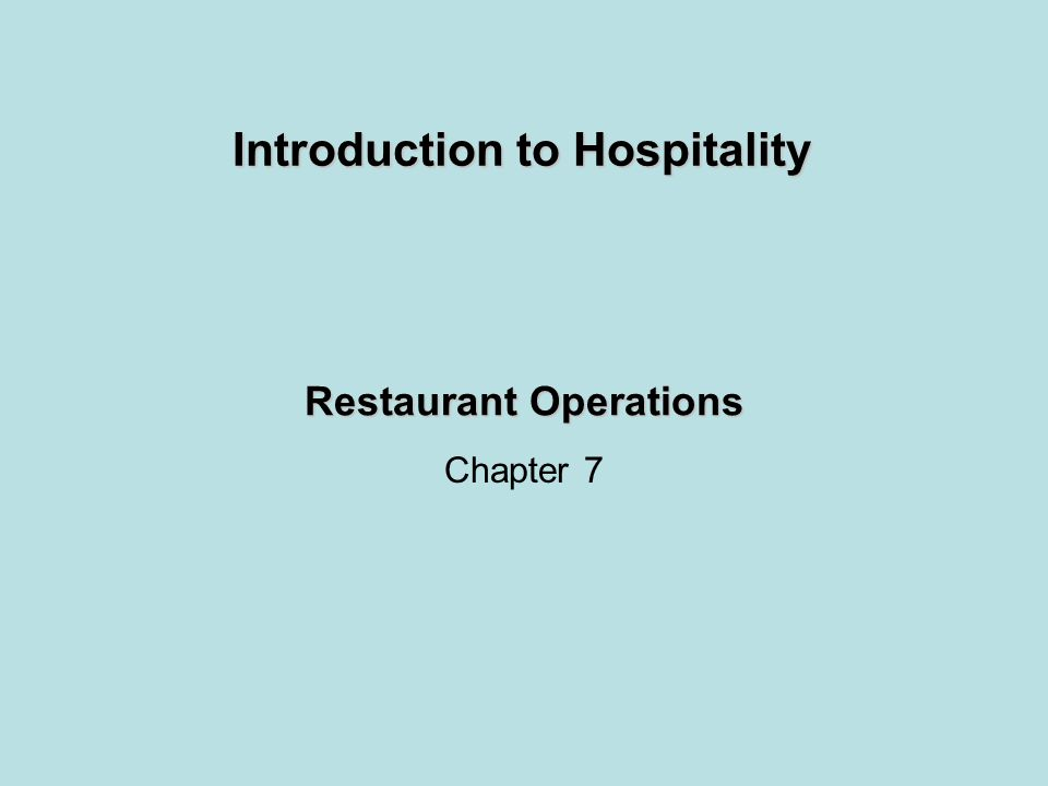 Restaurant Operations Chapter 7 Introduction to Hospitality