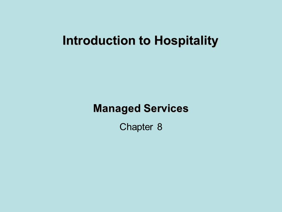 Managed Services Chapter 8 Introduction to Hospitality