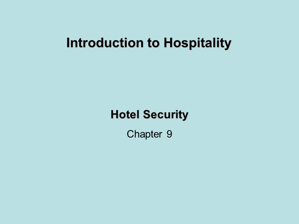 Hotel Security Chapter 9 Introduction to Hospitality