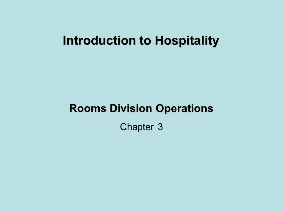 Rooms Division Operations Chapter 3 Introduction to Hospitality