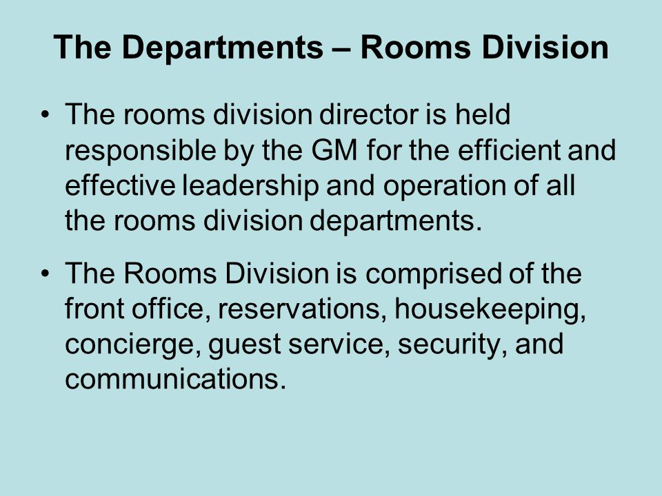 Departments – Front Office The main duty of the Front Office manager is to enhance guest service by developing services to meet guests needs.
