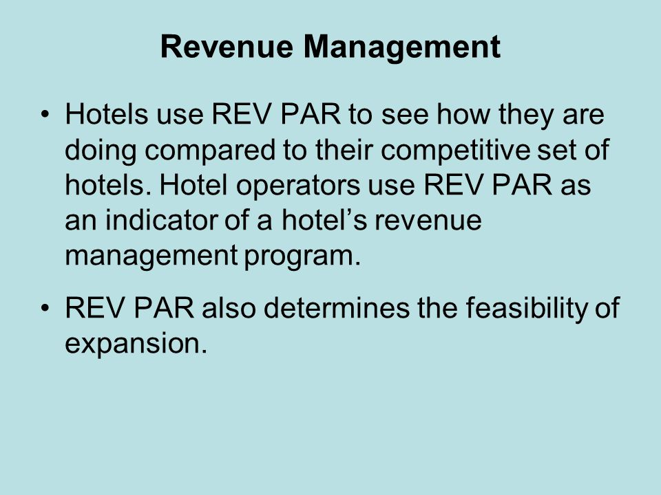 Revenue Management Hotels use REV PAR to see how they are doing compared to their competitive set of hotels. Hotel operators use REV PAR as an indicat