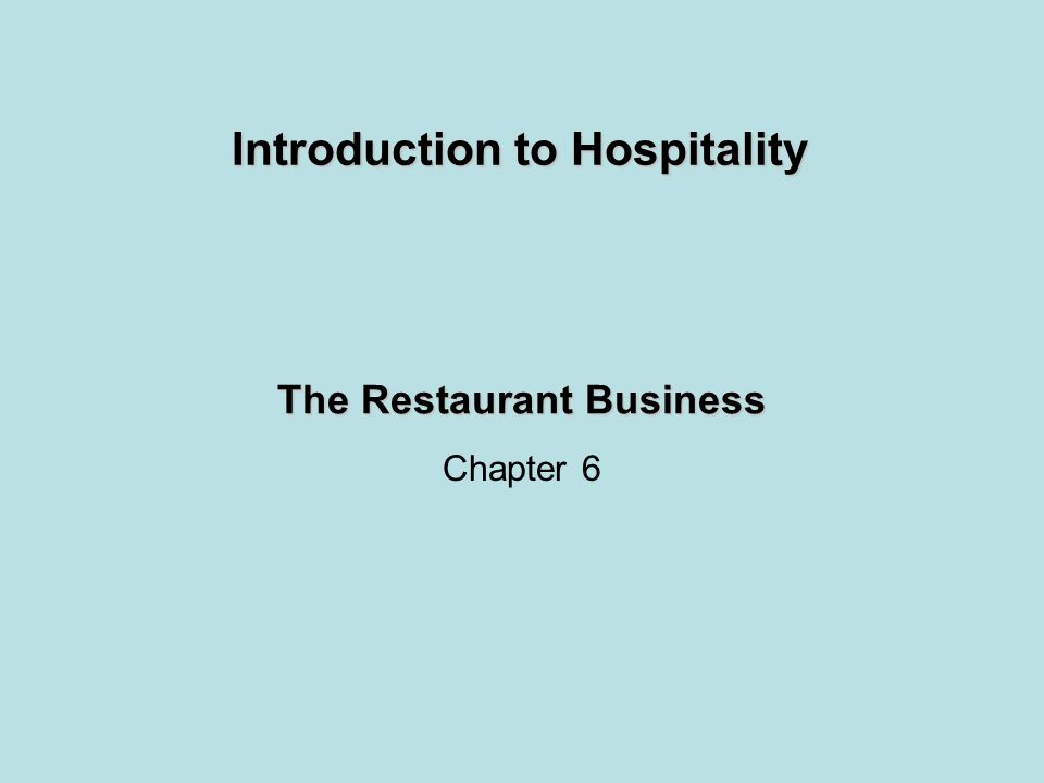 The Restaurant Business Chapter 6 Introduction to Hospitality