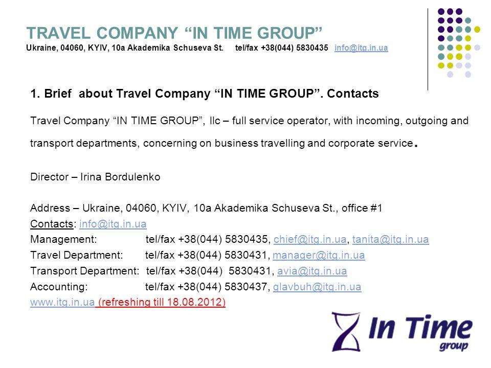 TRAVEL COMPANY IN TIME GROUP Ukraine, 04060, KYIV, 10a Akademika Schuseva St.