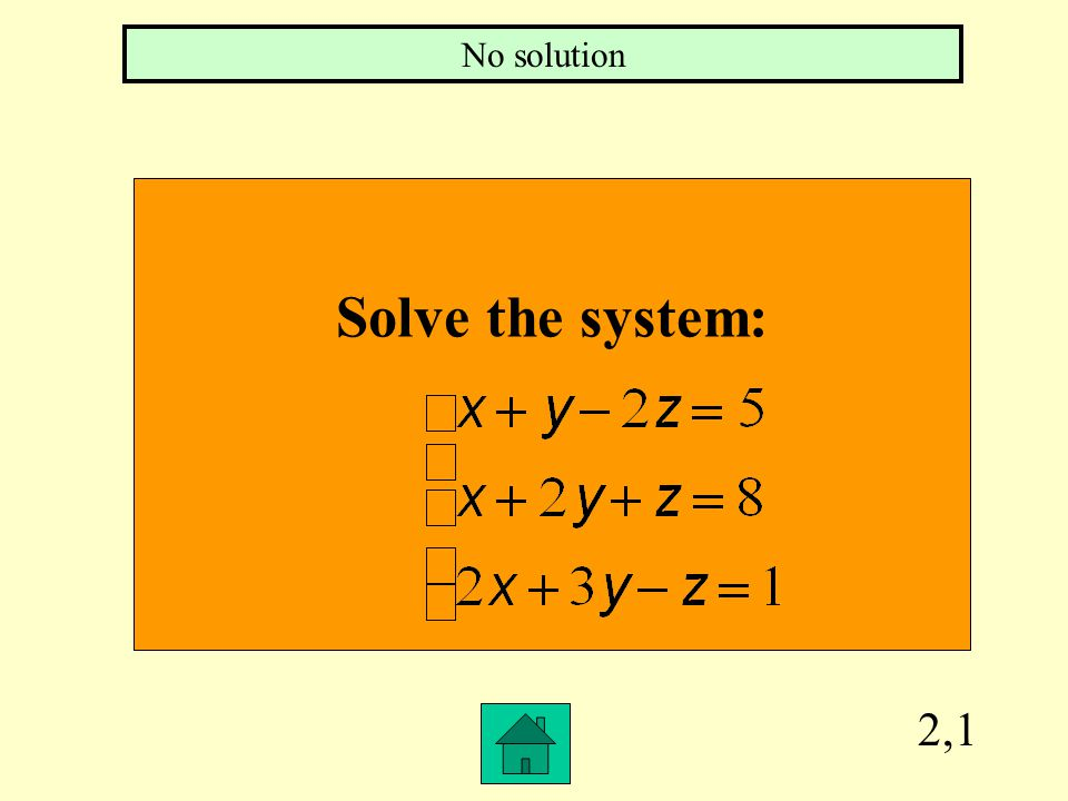 2,1 Solve the system: No solution