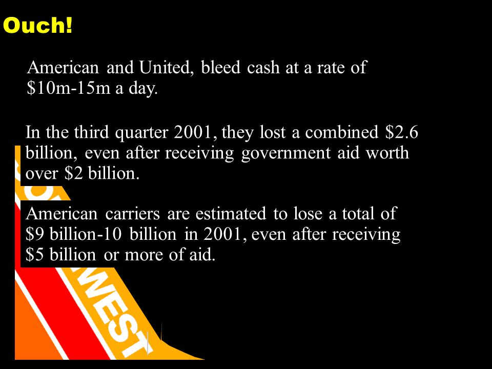32 Ouch. American and United, bleed cash at a rate of $10m-15m a day.