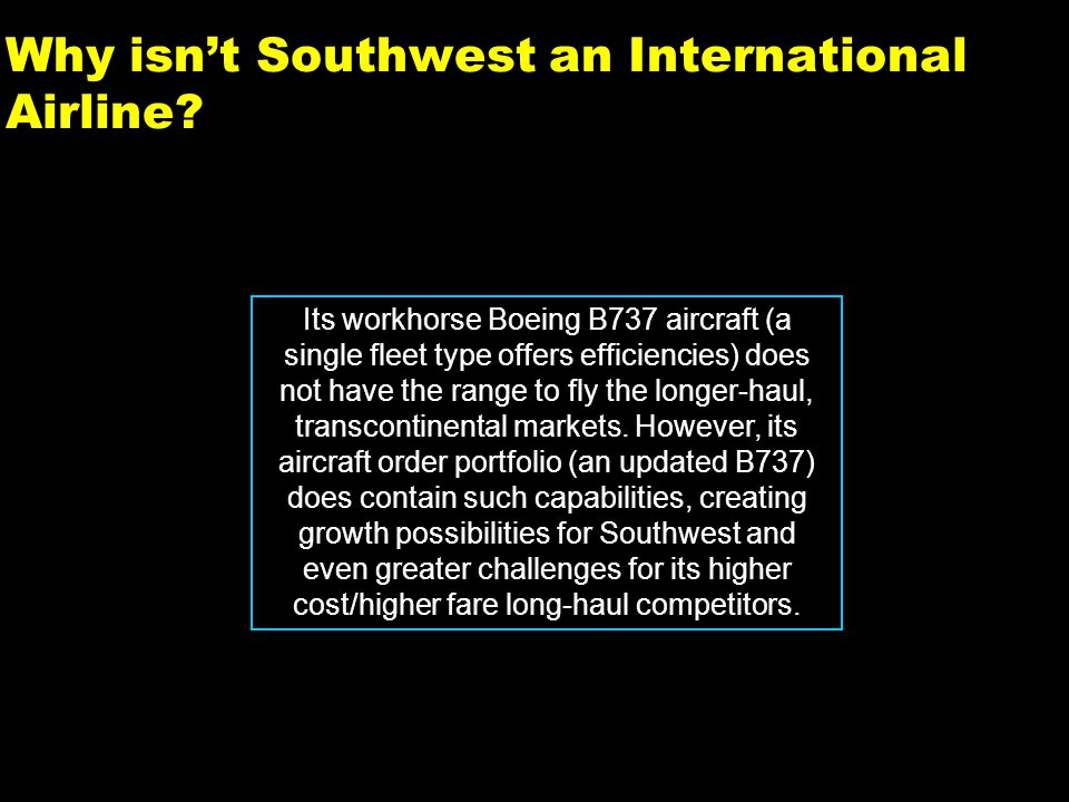 36 Why isnt Southwest an International Airline.