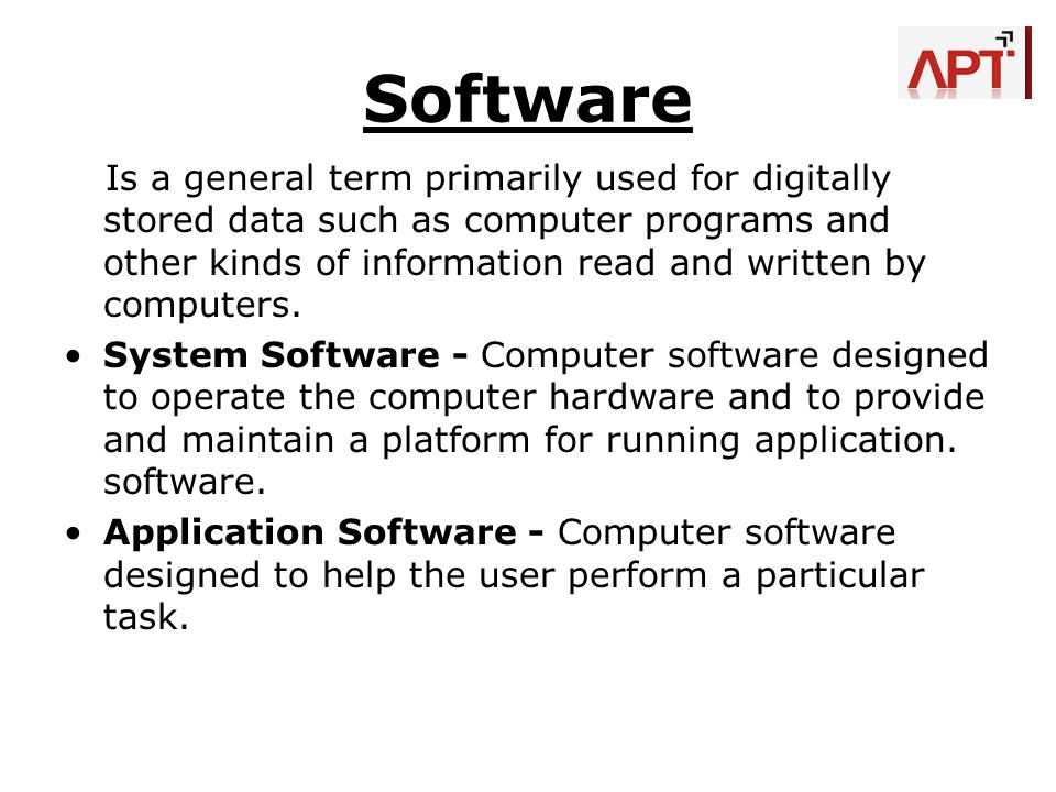 Software Is a general term primarily used for digitally stored data such as computer programs and other kinds of information read and written by compu