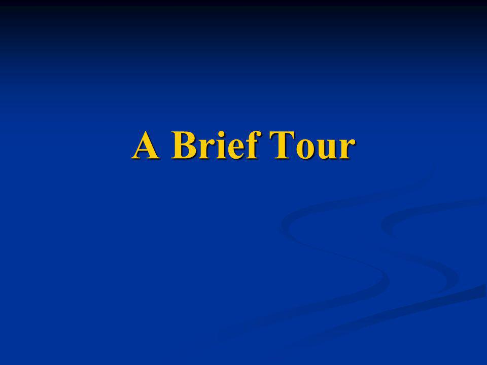 A Brief Tour