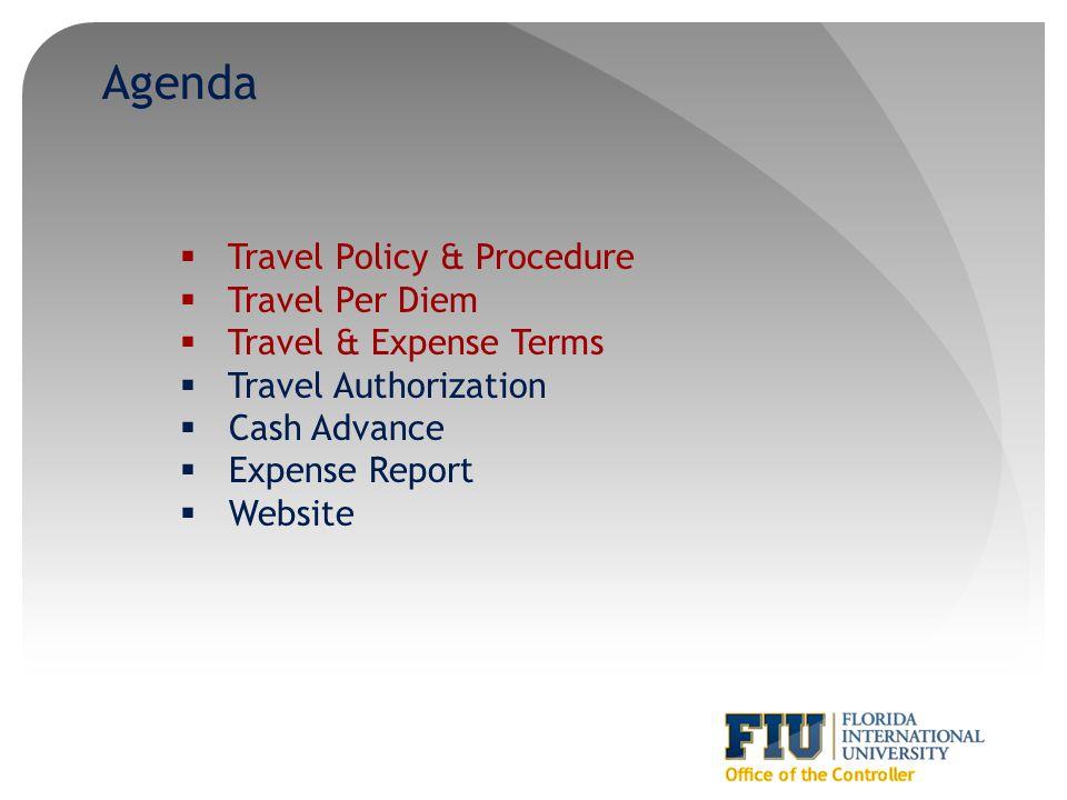 Agenda Travel Policy & Procedure Travel Per Diem Travel & Expense Terms Travel Authorization Cash Advance Expense Report Website