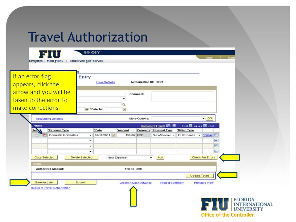 Travel Authorization If an error flag appears, click the arrow and you will be taken to the error to make corrections.