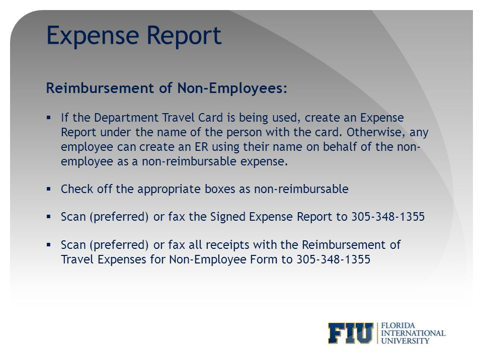 Expense Report Reimbursement of Non-Employees: If the Department Travel Card is being used, create an Expense Report under the name of the person with
