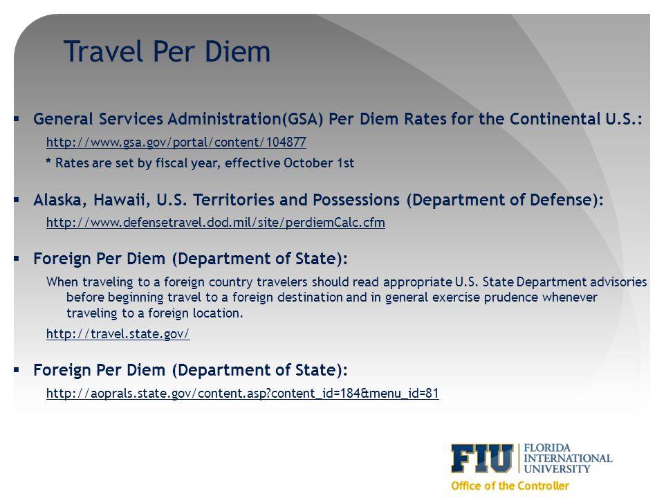 Travel Per Diem General Services Administration(GSA) Per Diem Rates for the Continental U.S.: http://www.gsa.gov/portal/content/104877 * Rates are set