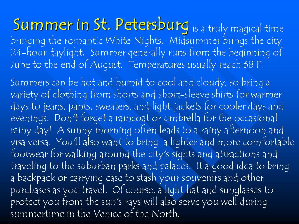 is a truly magical time bringing the romantic White Nights.