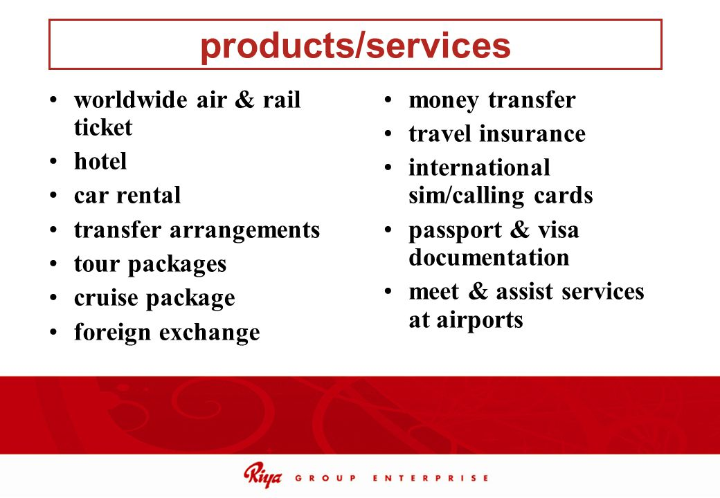 products/services worldwide air & rail ticket hotel car rental transfer arrangements tour packages cruise package foreign exchange money transfer trav