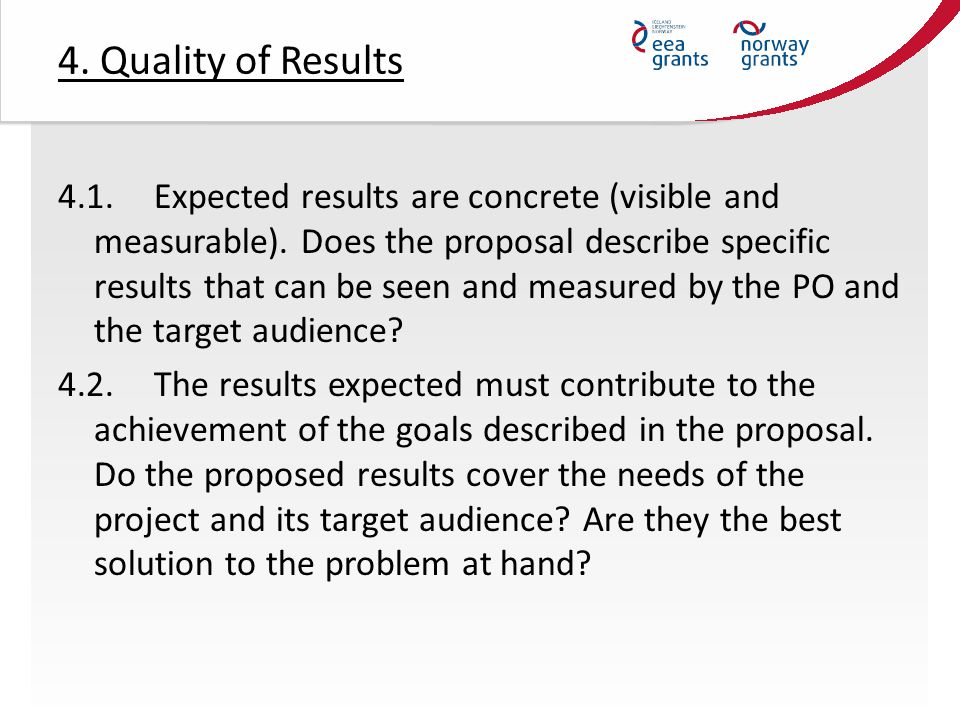 4. Quality of Results 4.1.Expected results are concrete (visible and measurable).