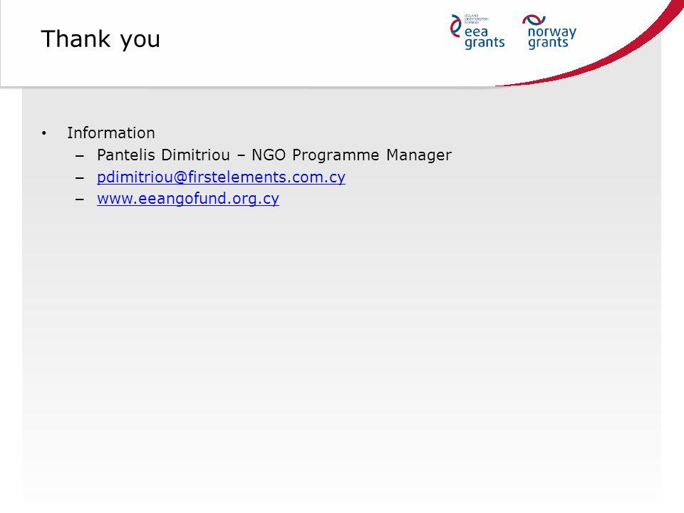 Thank you Information – Pantelis Dimitriou – NGO Programme Manager – pdimitriou@firstelements.com.cy pdimitriou@firstelements.com.cy – www.eeangofund.org.cy www.eeangofund.org.cy