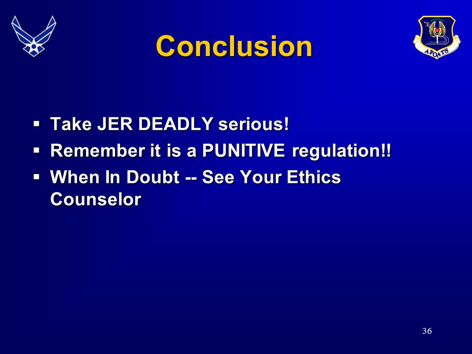 36Conclusion Take JER DEADLY serious. Take JER DEADLY serious.