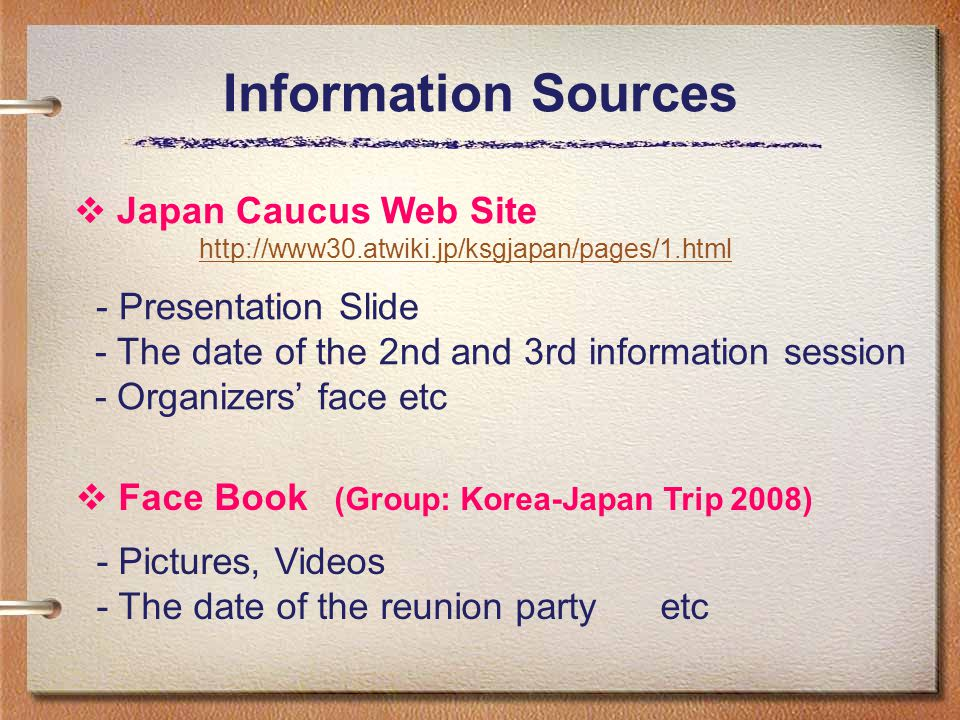 Information Sources Japan Caucus Web Site http://www30.atwiki.jp/ksgjapan/pages/1.html - Presentation Slide - The date of the 2nd and 3rd information