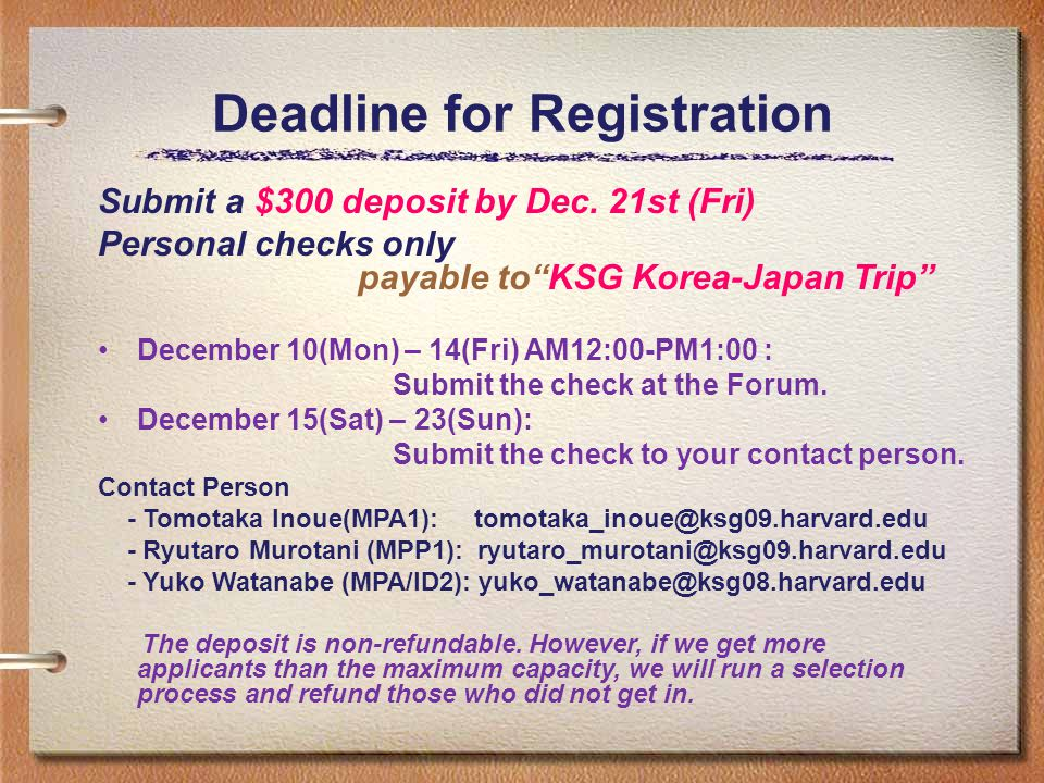 Deadline for Registration Submit a $300 deposit by Dec.