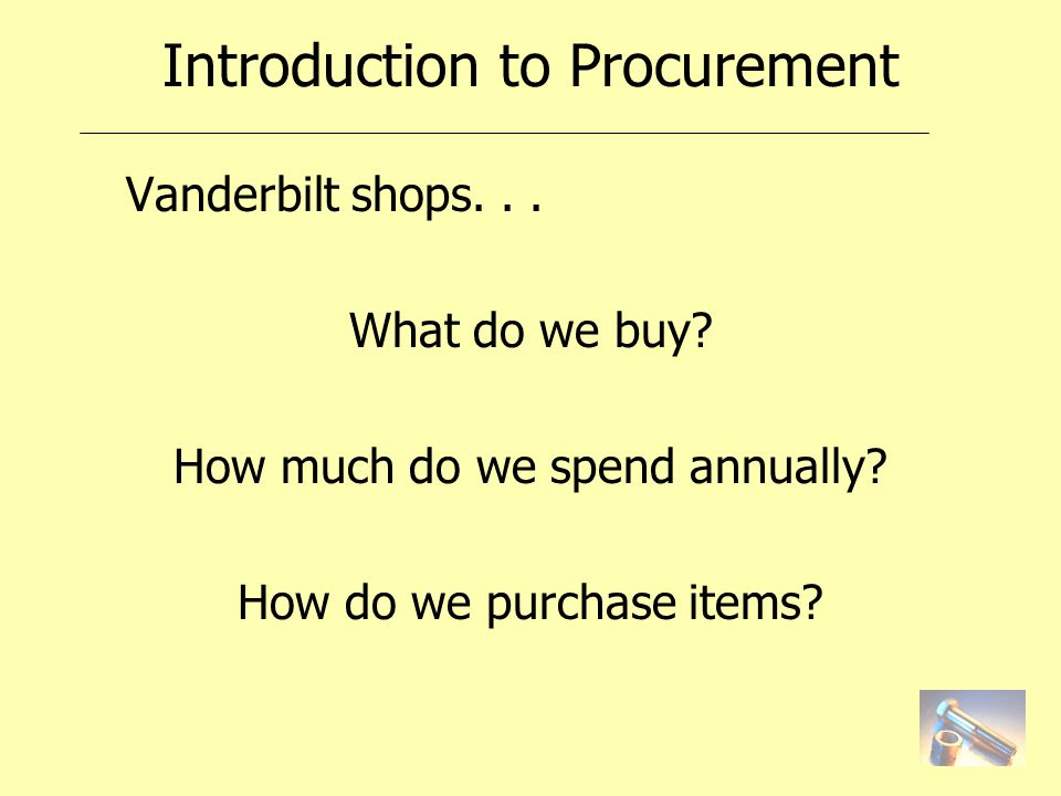 Overview I.Procurement Mission & Roles II.Procure-to-Pay Process Flow Chart III.Methods of Purchasing IV.Steps in the Process a.eProcurement and PMM b.P-card c.Requisitions V.Details of Requisitions VI.Internal Controls VII.Special Programs VIII.Resources