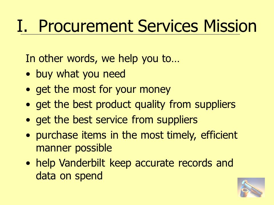 I.Procurement Services Roles What is a Purchasing Agent.