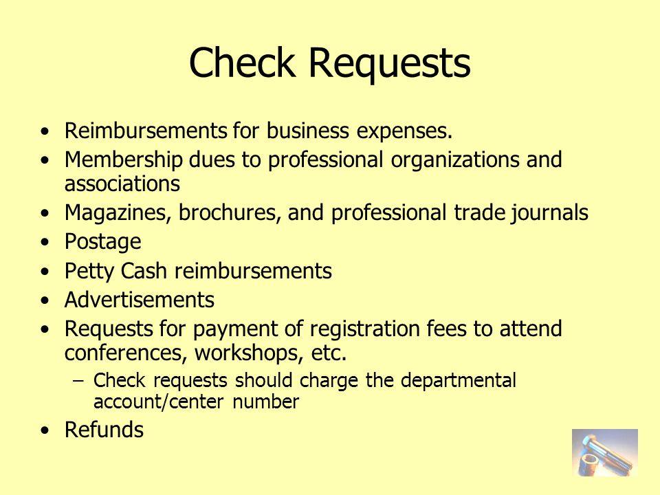 Check Requests Reimbursements for business expenses.