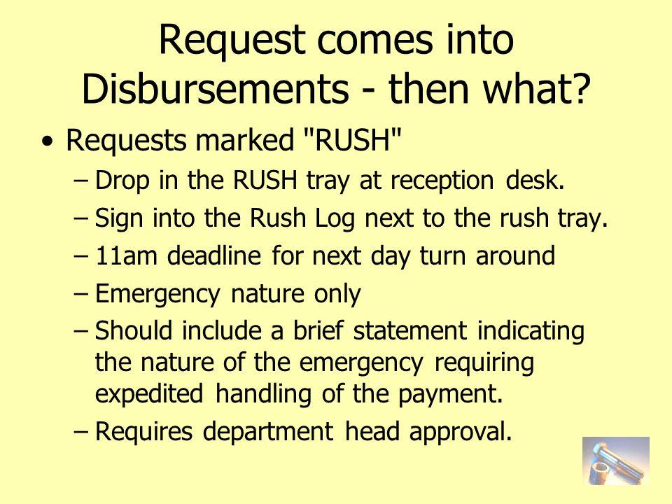 Request comes into Disbursements - then what.