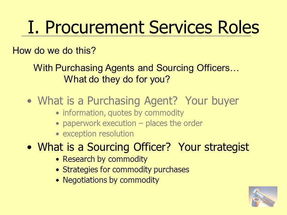 I.Procurement Services Roles How do you work with Sourcing Officers.